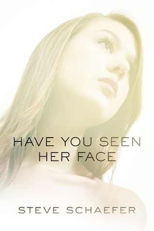 Have You Seen Her Face  by  Steve Schaefer