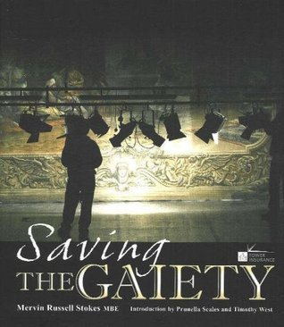 Saving the Gaiety: And Other Misadventures of a Theatre Manager Mervin Russell Stokes