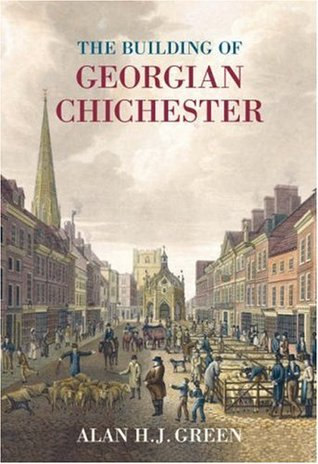 Chichester in the 1960s: Culture, Conservation and Change Alan H.J. Green
