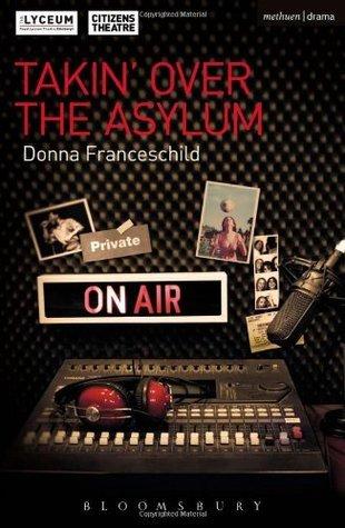 Takin Over the Asylum Donna Franceschild