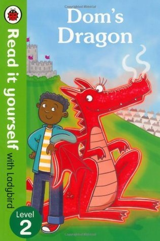 Doms Dragon - Read it yourself with Ladybird: Level 2 (Read It Yourself Level 2) Mandy Ross