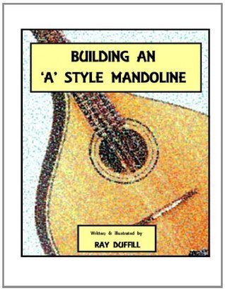 Building an a Style Mandoline  by  Ray Duffill