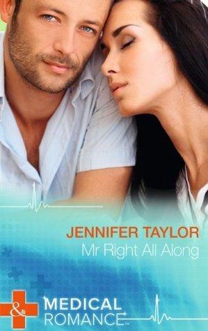 Mr Right All Along  by  Jennifer Taylor