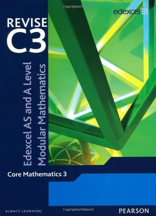 Revise Edexcel AS and A Level Modular Mathematics - Core Mathematics 3  by  Keith Pledger