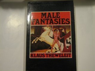 Male Fantasies: Women, Floods, Bodies, History  by  Klaus Theweleit