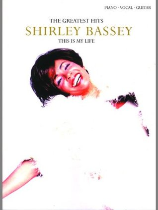 This Is My Life: Greatest Hits (PVG Songbook) Shirley Bassey
