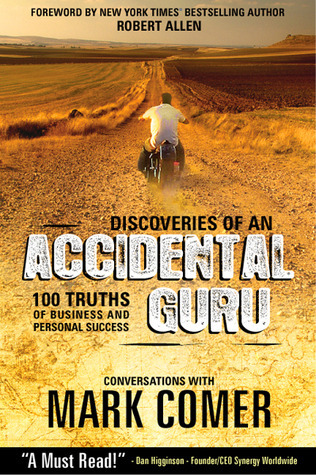 Accidental Guru: 100 Truths of Business and Personal Success  by  Mark Comer