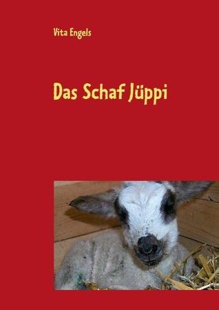 Das Schaf Jüppi: Autobiografie eines Schafes  by  Vita Engels
