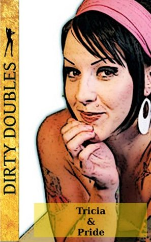 Dirty Doubles Tricia & Pride  by  Father Andros