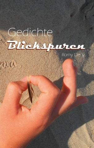 Gedichte Blickspuren  by  Romy Denz