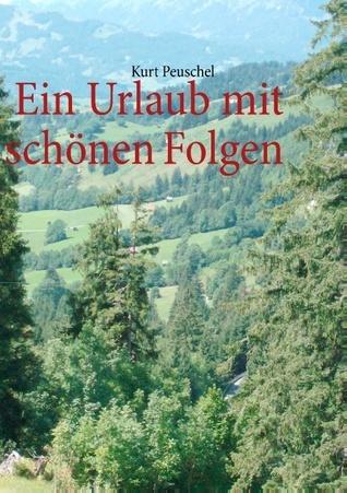 Ein Urlaub mit schönen Folgen  by  Kurt Peuschel