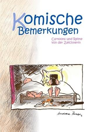 Komische Bemerkungen: Cartoons und Reime von der Zeichnerin  by  Andrea Panse