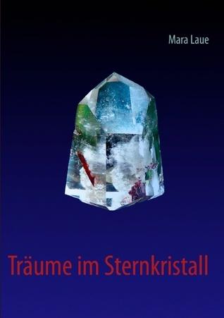 Träume im Sternkristall  by  Mara Laue