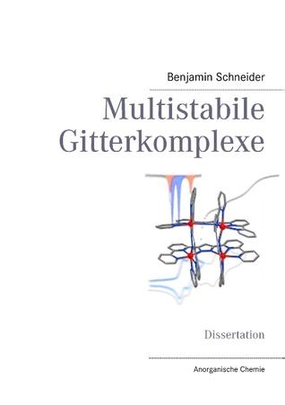 Multistabile Gitterkomplexe  by  Benjamin Schneider