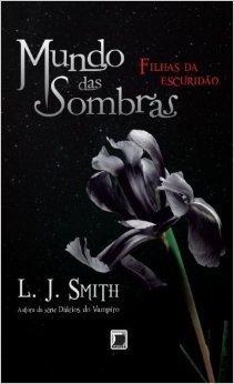 Filhas da Escuridão (Mundo das Sombras, #2)  by  L.J. Smith