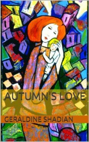 AUTUMNS LOVE Geraldine Shadian