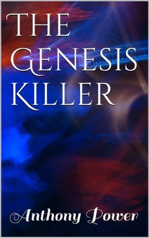 The Genesis Killer  by  Anthony Power