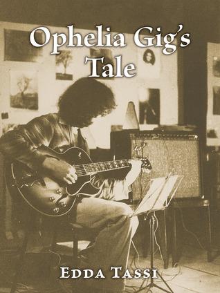 Ophelia Gig's Tale  by  Edda Tassi