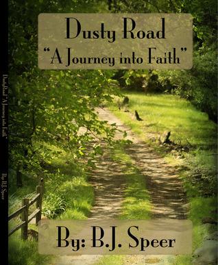 Dusty Road: A Journey into Faith B.J. Speer