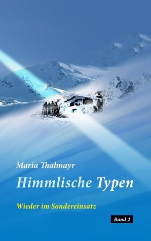 Himmlische Typen: Wieder im Sondereinsatz Maria Thalmayr