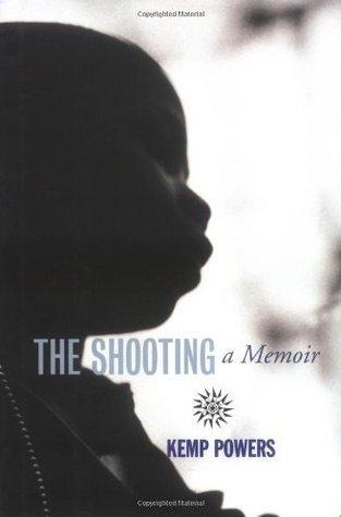 The Shooting: A Memoir Kemp Powers