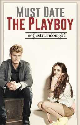 Must Love The Playboy (Must Date The Playboy #3)  by  notjustarandomgirl