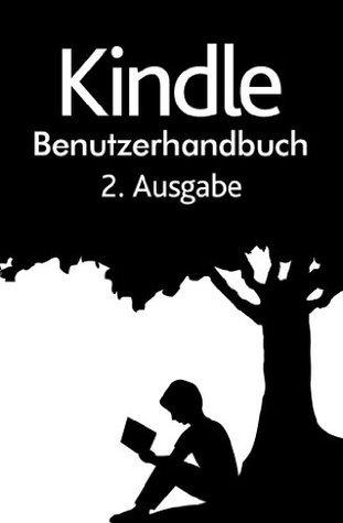 Kindle Benutzerhandbuch 2. Ausgabe  by  Amazon