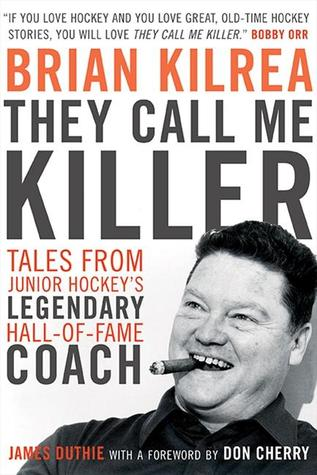 They Call Me Killer  by  Brian Kilrea