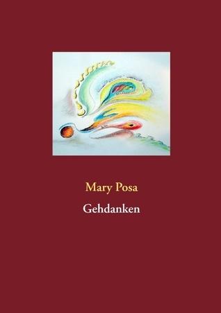 Gehdanken  by  Mary Posa