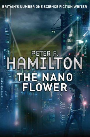 The Nano Flower (Greg Mandel 3) Peter F. Hamilton