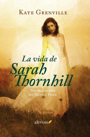 La vida de Sarah Thornhill Kate Grenville