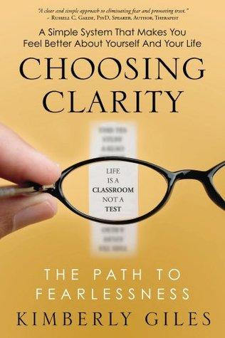 Choosing Clarity  by  Kimberly Giles