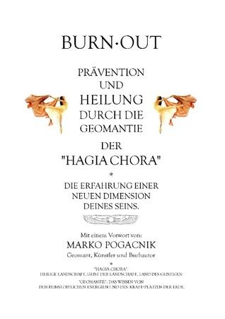 Burn-out: Prävention und Heilung durch die Geomantie der Hagia Chora Heinrich R Hrdlicka
