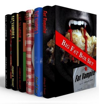 Fat Vampire Big Fat Box Set (The entire 6-book series) Johnny B. Truant