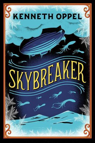 Skybreaker 10th Anniversary Edition  by  Kenneth Oppel