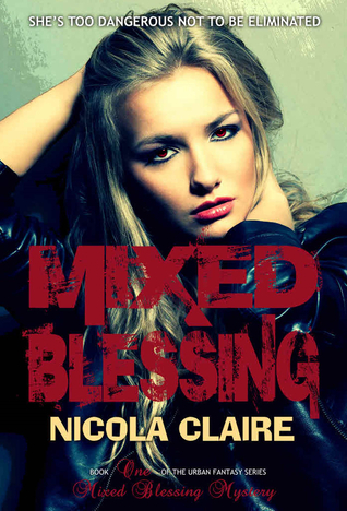 Mixed Blessing (Mixed Blessing Mystery, #1)  by  Nicola Claire
