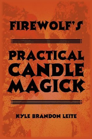 Firewolfs Practical Candle Magick  by  Kyle Brandon Leite