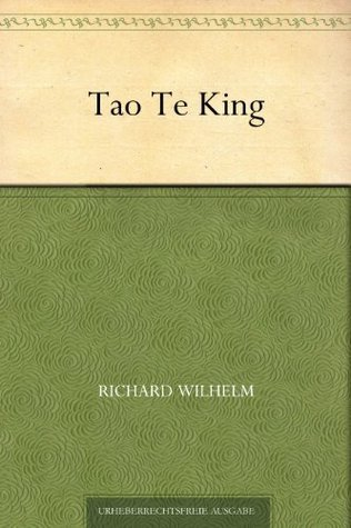 Tao Te King  by  Richard Wilhelm
