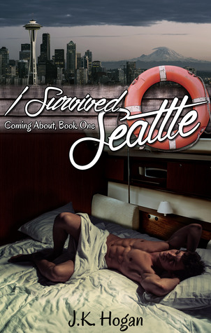 I Survived Seattle (Coming About, #1)  by  J.K. Hogan