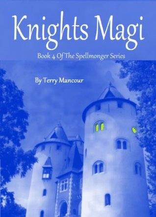 Knights Magi (The Spellmonger, #4) Terry Mancour