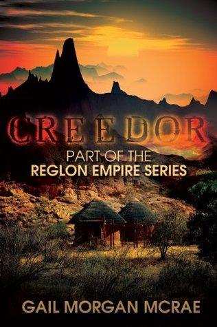 Creedor (The Reglon Empire Series) Gail morgan McRae
