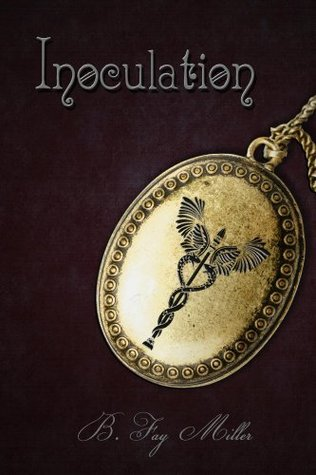 Inoculation  by  B. Fay Miller