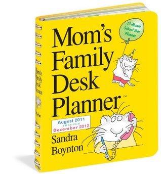Moms Family 2012 Desk Planner Sandra Boynton