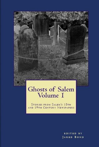Ghosts of Salem, Volume 1 Jared Bond
