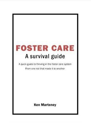 Foster Care: A Survival Guide  by  ken marteney