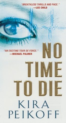 No Time to Die  by  Kira Peikoff
