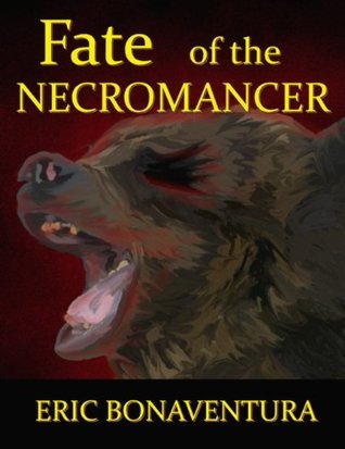 Fate of the Necromancer Eric Bonaventura