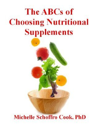 The ABCs of Choosing Nutritional Supplements  by  Michelle Schoffro Cook