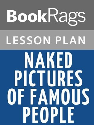 Naked Pictures of Famous People Lesson Plans  by  BookRags