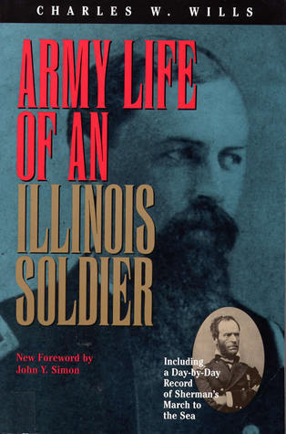 Army Life of an Illinois Soldier (Shawnee Classics Charles W. Wills